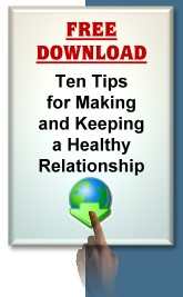 Ten Tips for Making and Keeping a Healthy Relationship